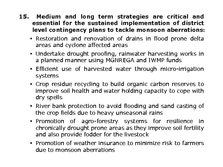 15. Medium and long term strategies are critical and essential for the sustained implementation