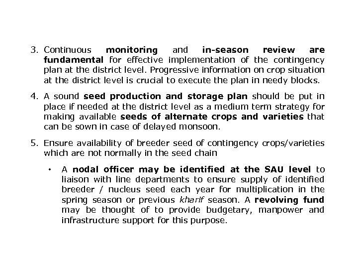 3. Continuous monitoring and in-season review are fundamental for effective implementation of the contingency