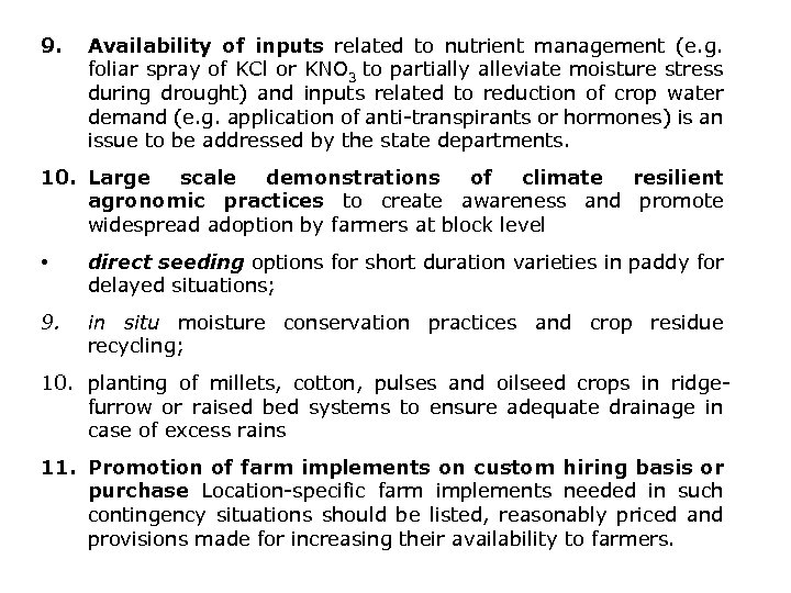 9. Availability of inputs related to nutrient management (e. g. foliar spray of KCl