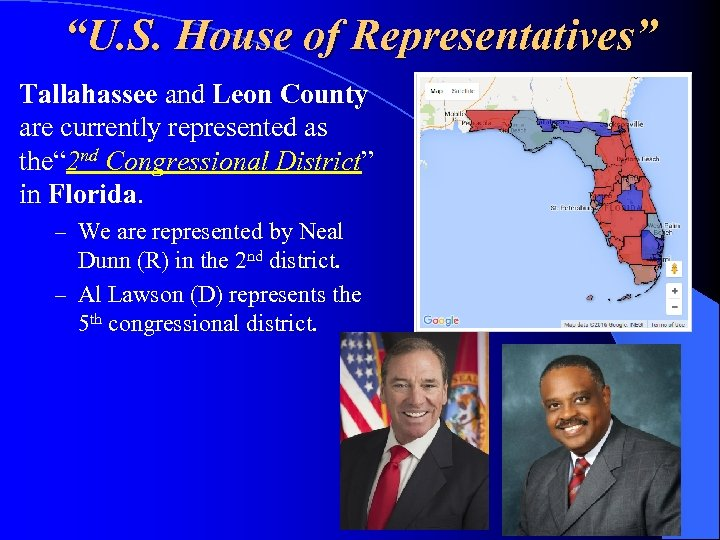 """U. S. House of Representatives"" Tallahassee and Leon County are currently represented as the"""
