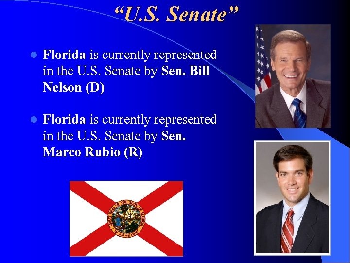 """""""U. S. Senate"""" l Florida is currently represented in the U. S. Senate by"""
