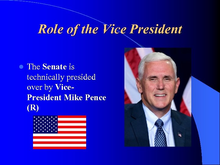 Role of the Vice President l The Senate is technically presided over by Vice.