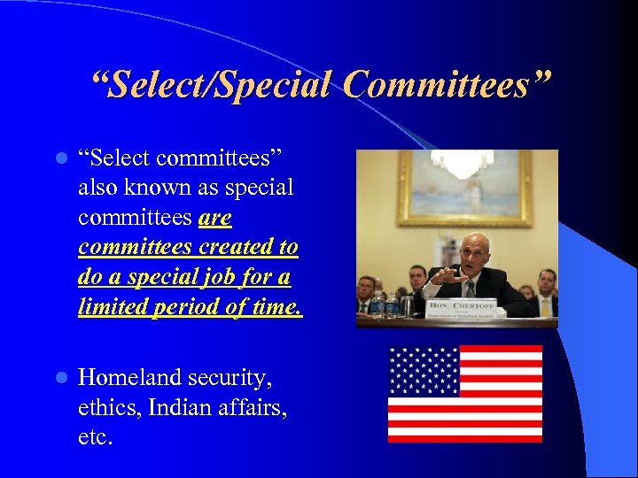 """Select/Special Committees"" l ""Select committees"" also known as special committees are committees created to"