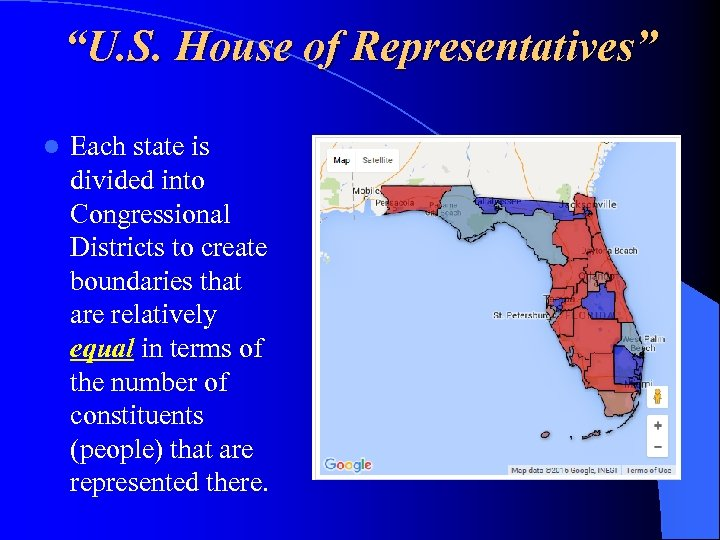 """U. S. House of Representatives"" l Each state is divided into Congressional Districts to"