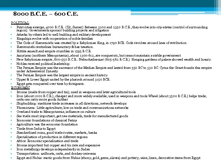 8000 B. C. E. – 600 C. E. POLITICAL • First cities emerge, 4000
