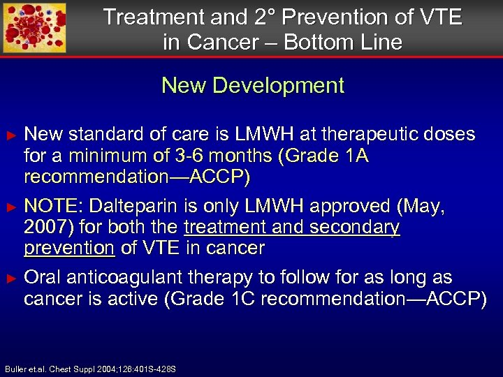 Treatment and 2° Prevention of VTE in Cancer – Bottom Line New Development New