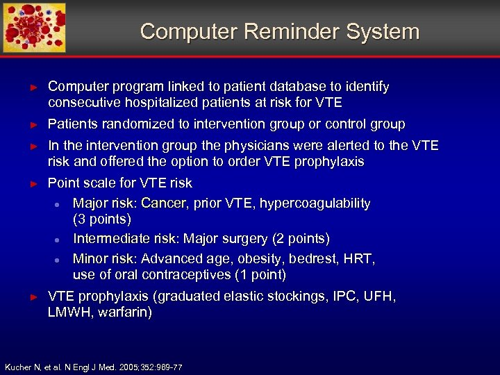 Computer Reminder System ► Computer program linked to patient database to identify consecutive hospitalized