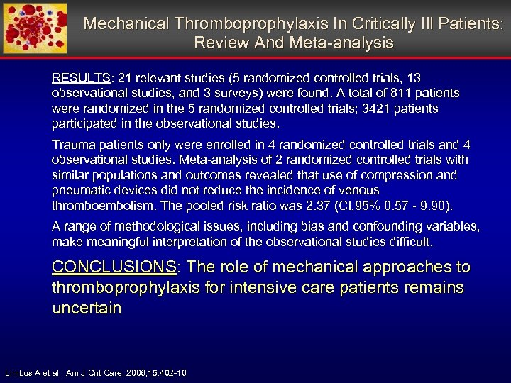 Mechanical Thromboprophylaxis In Critically Ill Patients: Review And Meta-analysis RESULTS: 21 relevant studies (5
