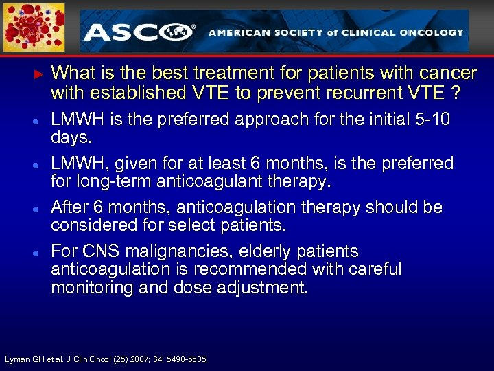 ► What is the best treatment for patients with cancer with established VTE to
