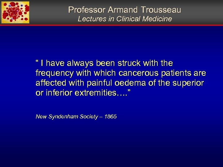 """Professor Armand Trousseau Lectures in Clinical Medicine """" I have always been struck with"""