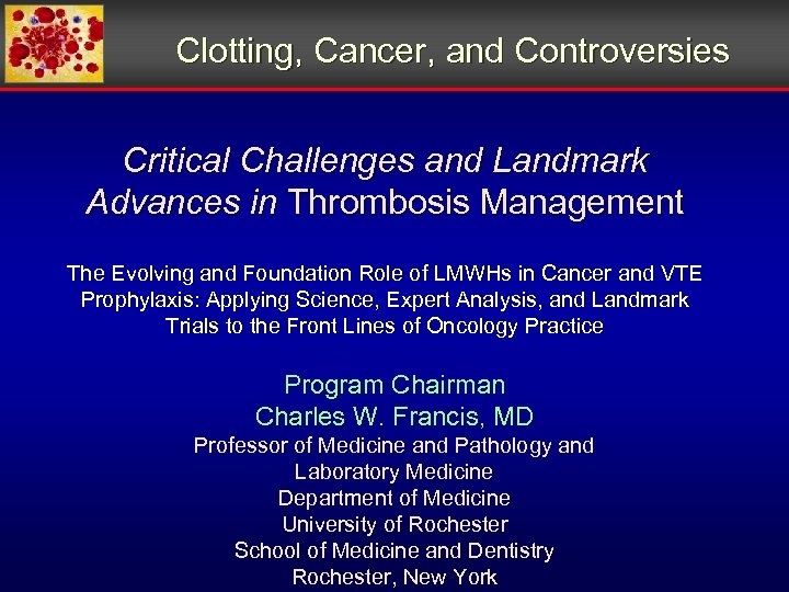 Clotting, Cancer, and Controversies Critical Challenges and Landmark Advances in Thrombosis Management The Evolving