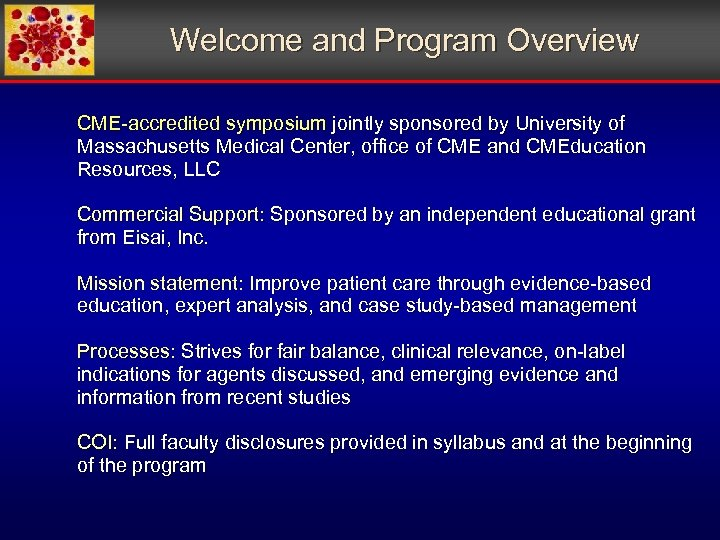 Welcome and Program Overview CME-accredited symposium jointly sponsored by University of Massachusetts Medical Center,