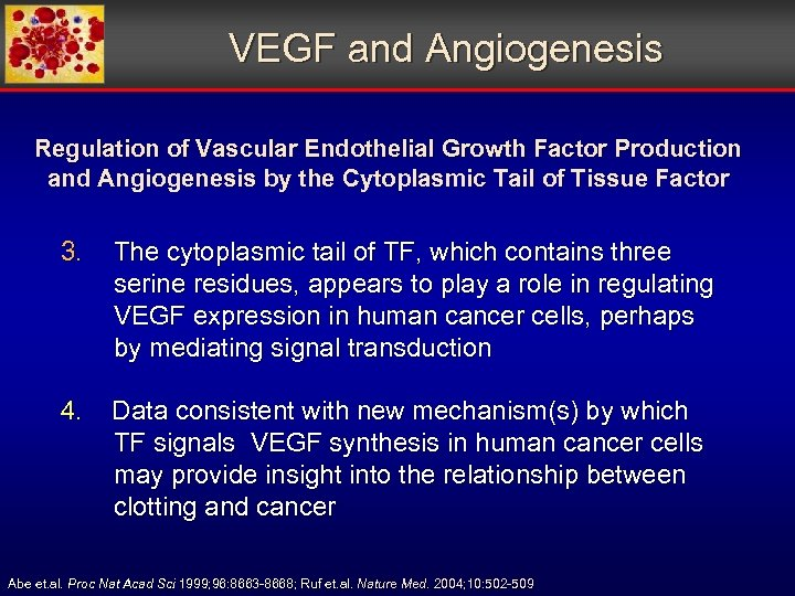 VEGF and Angiogenesis Regulation of Vascular Endothelial Growth Factor Production and Angiogenesis by the