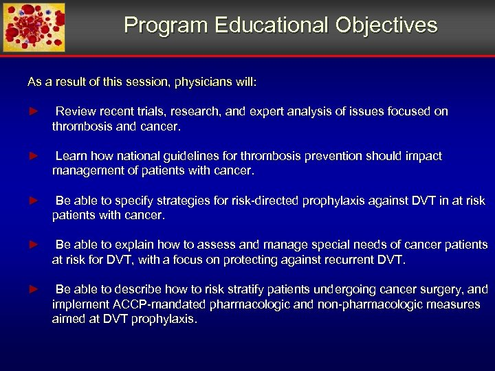 Program Educational Objectives As a result of this session, physicians will: ► Review recent