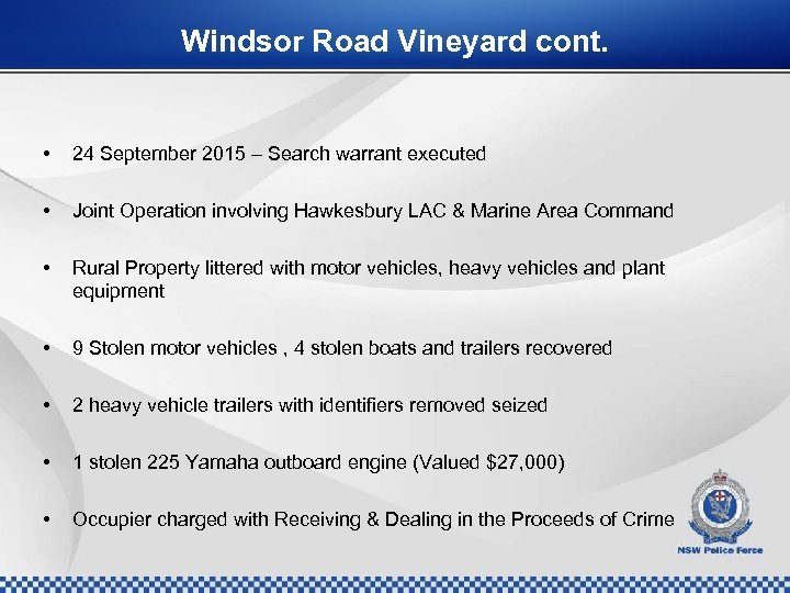 Windsor Road Vineyard cont. • 24 September 2015 – Search warrant executed • Joint
