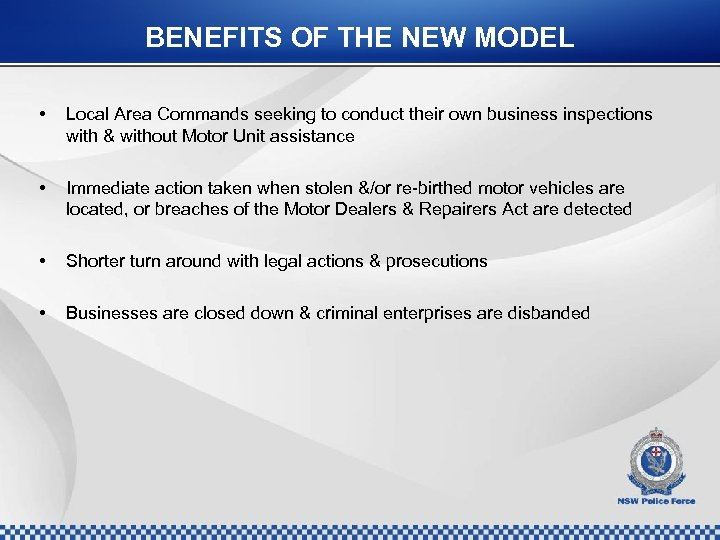 BENEFITS OF THE NEW MODEL • Local Area Commands seeking to conduct their own