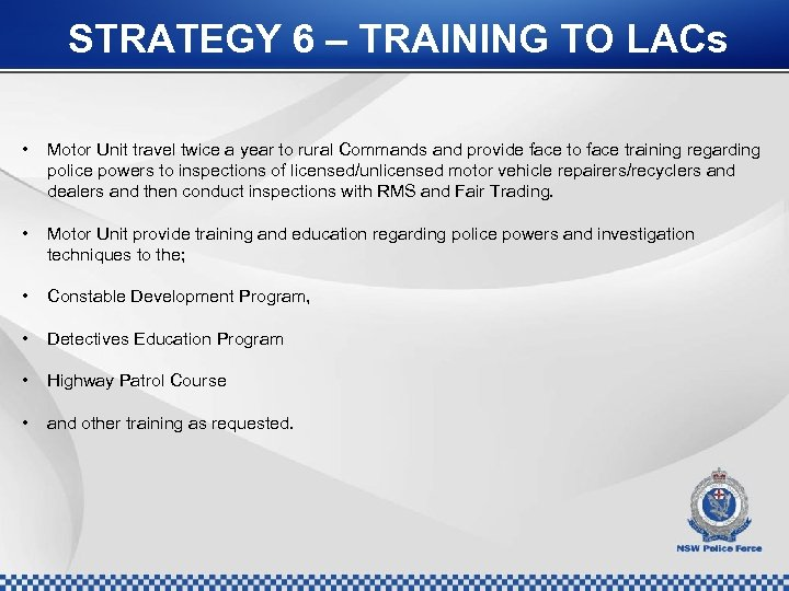 STRATEGY 6 – TRAINING TO LACs • Motor Unit travel twice a year to