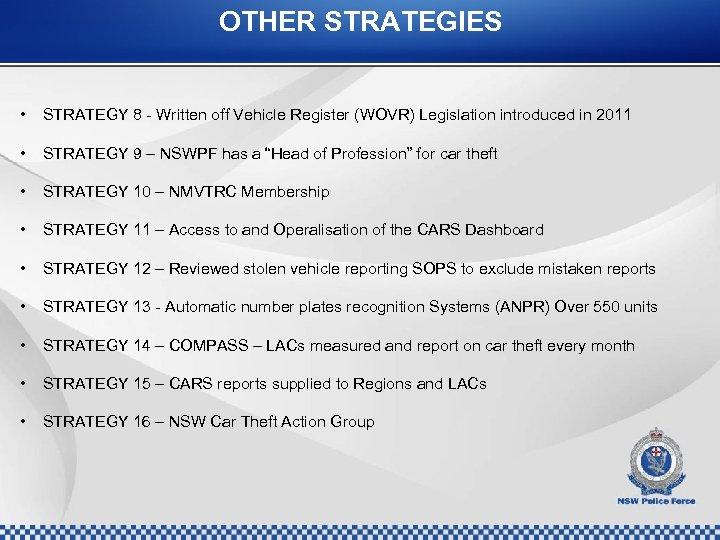 OTHER STRATEGIES • • STRATEGY 8 - Written off Vehicle Register (WOVR) Legislation introduced