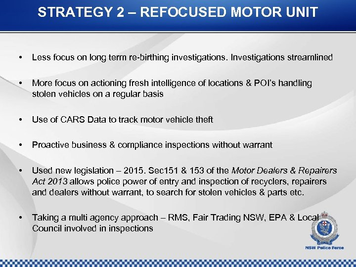 STRATEGY 2 – REFOCUSED MOTOR UNIT • Less focus on long term re-birthing investigations.