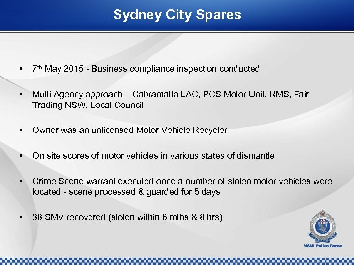 Sydney City Spares • 7 th May 2015 - Business compliance inspection conducted •