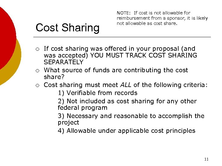 Cost Sharing ¡ ¡ ¡ NOTE: If cost is not allowable for reimbursement from