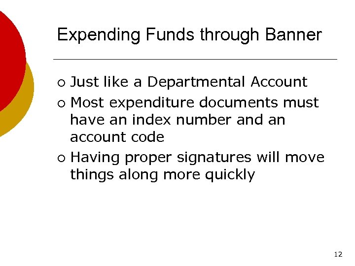 Expending Funds through Banner Just like a Departmental Account ¡ Most expenditure documents must