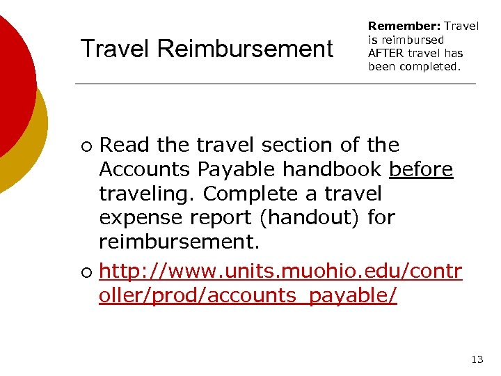 Travel Reimbursement Remember: Travel is reimbursed AFTER travel has been completed. Read the travel