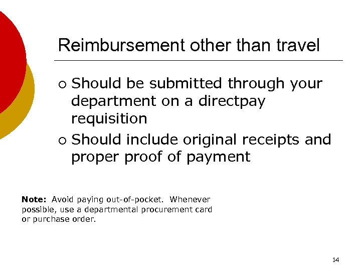 Reimbursement other than travel Should be submitted through your department on a directpay requisition