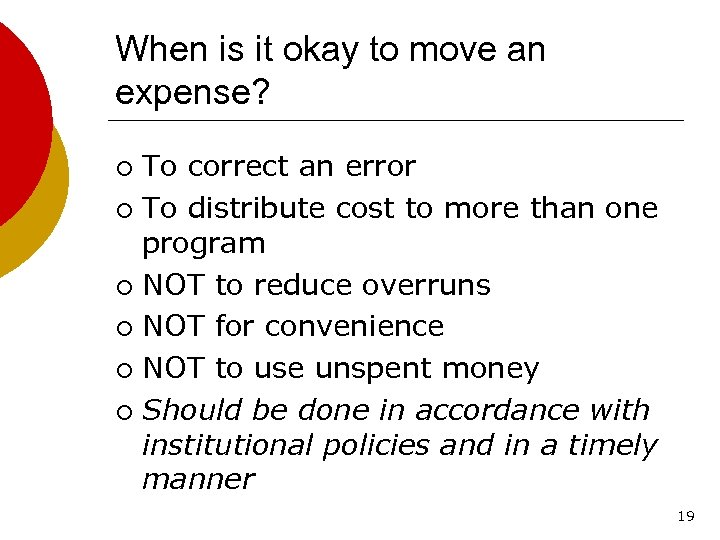 When is it okay to move an expense? To correct an error ¡ To