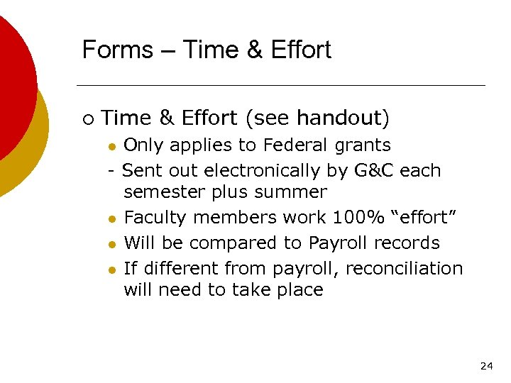 Forms – Time & Effort ¡ Time & Effort (see handout) Only applies to