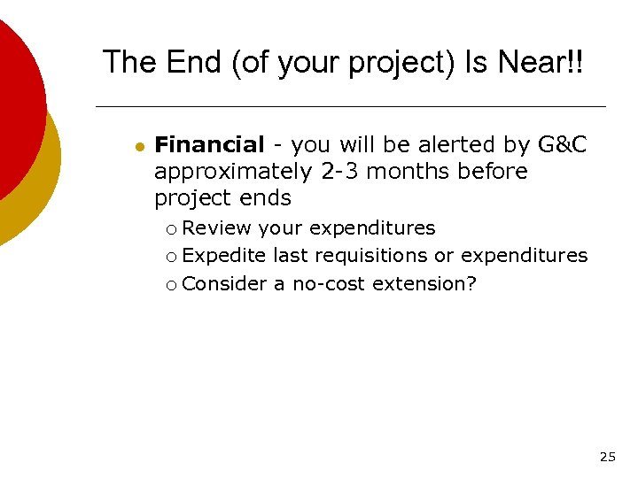 The End (of your project) Is Near!! l Financial - you will be alerted