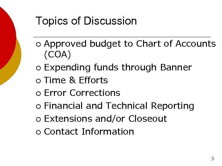 Topics of Discussion Approved budget to Chart of Accounts (COA) ¡ Expending funds through