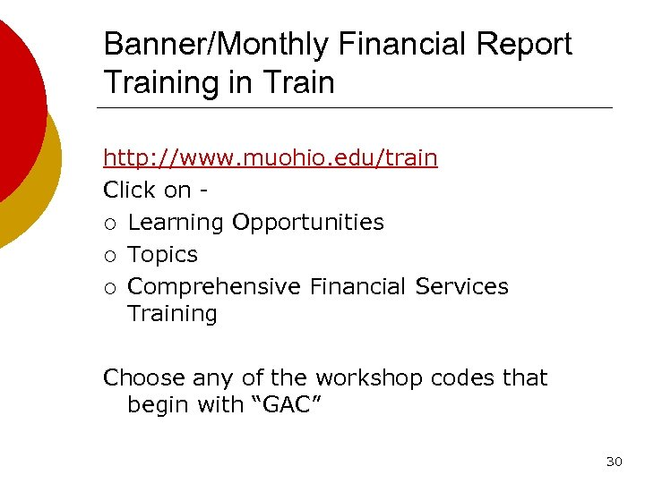 Banner/Monthly Financial Report Training in Train http: //www. muohio. edu/train Click on ¡ Learning