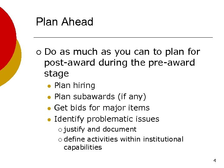 Plan Ahead ¡ Do as much as you can to plan for post-award during