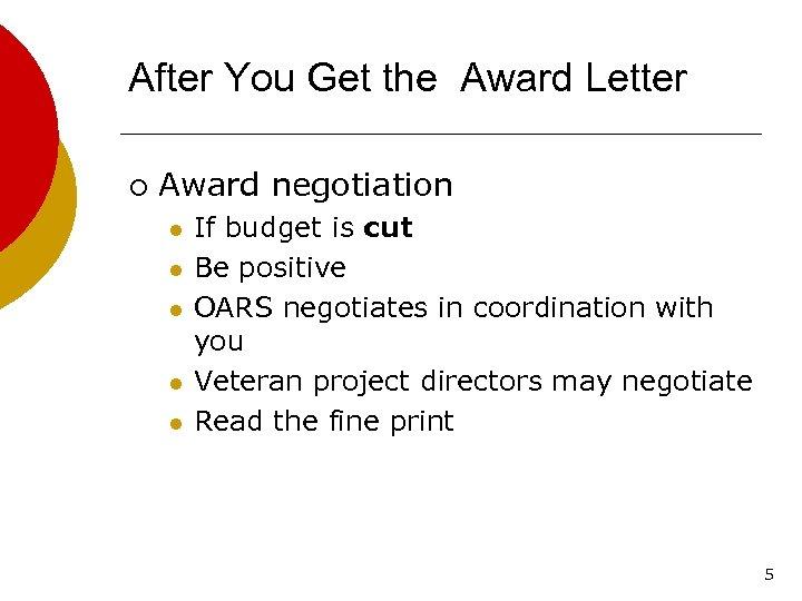After You Get the Award Letter ¡ Award negotiation l l l If budget