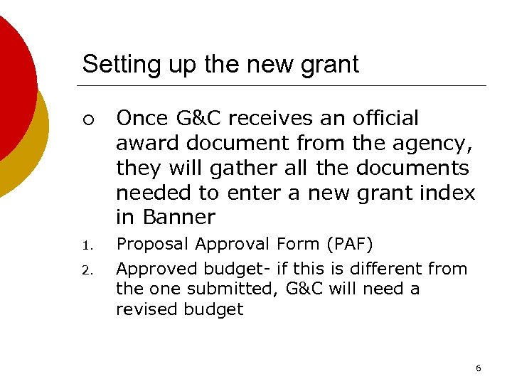 Setting up the new grant ¡ 1. 2. Once G&C receives an official award