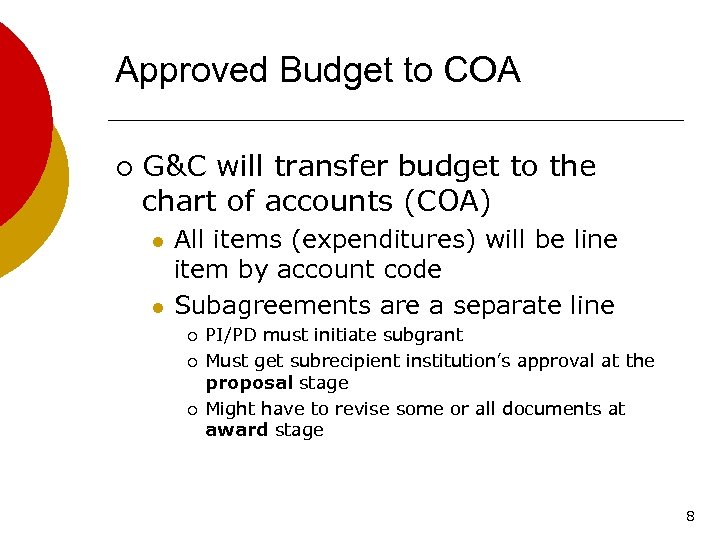 Approved Budget to COA ¡ G&C will transfer budget to the chart of accounts