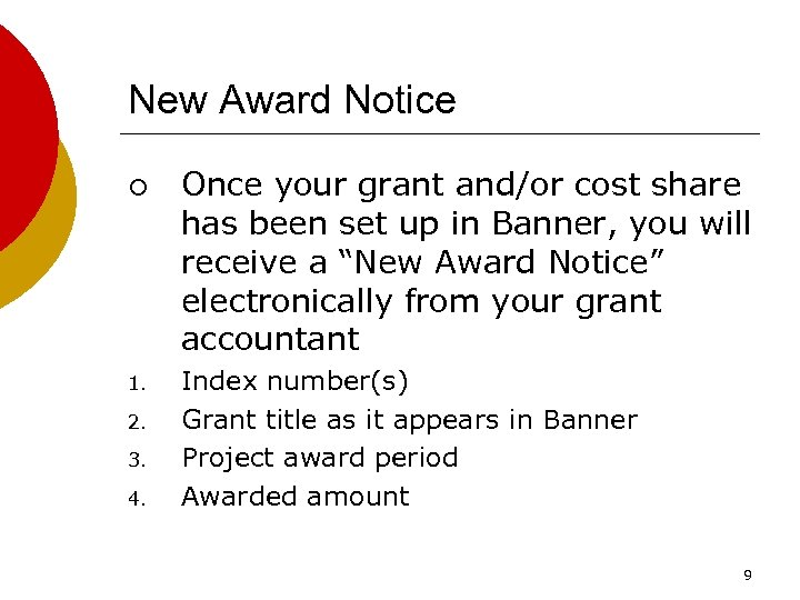 New Award Notice ¡ 1. 2. 3. 4. Once your grant and/or cost share