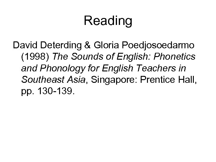Reading David Deterding & Gloria Poedjosoedarmo (1998) The Sounds of English: Phonetics and Phonology