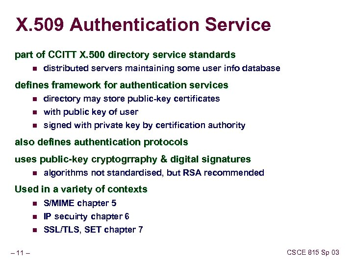 X. 509 Authentication Service part of CCITT X. 500 directory service standards n distributed