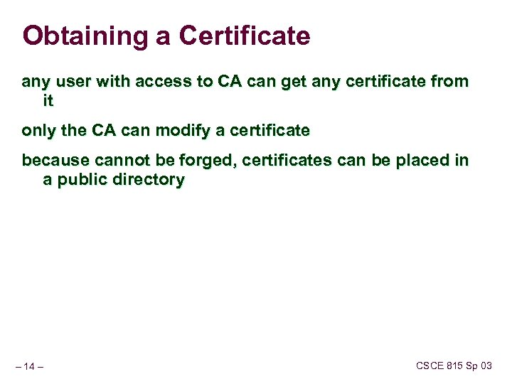 Obtaining a Certificate any user with access to CA can get any certificate from