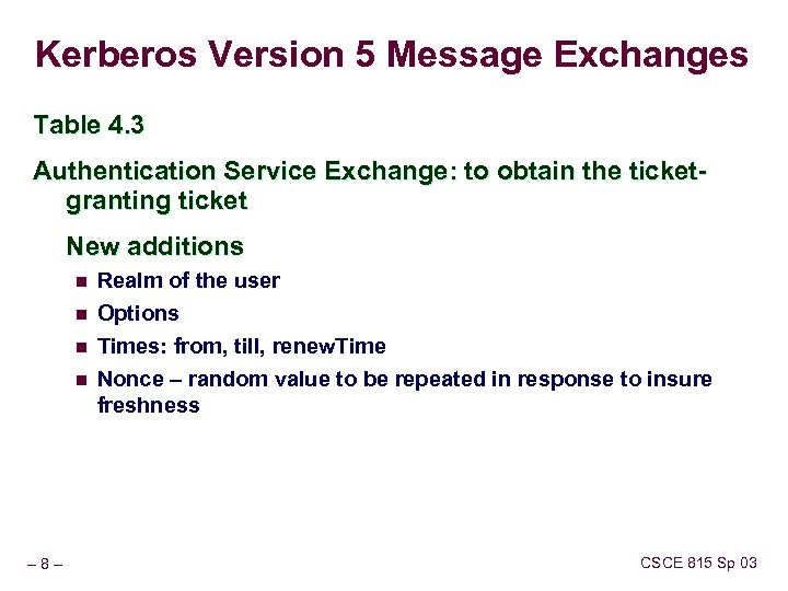 Kerberos Version 5 Message Exchanges Table 4. 3 Authentication Service Exchange: to obtain the