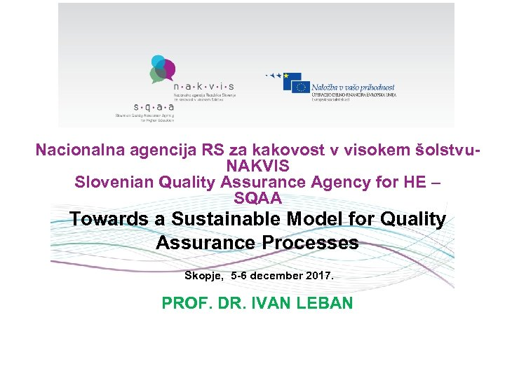 Nacionalna agencija RS za kakovost v visokem šolstvu- NAKVIS Slovenian Quality Assurance Agency for