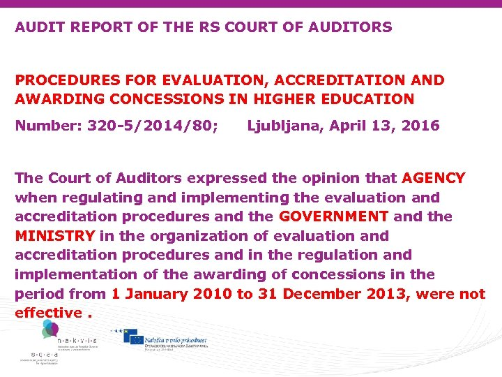 AUDIT REPORT OF THE RS COURT OF AUDITORS PROCEDURES FOR EVALUATION, ACCREDITATION AND AWARDING
