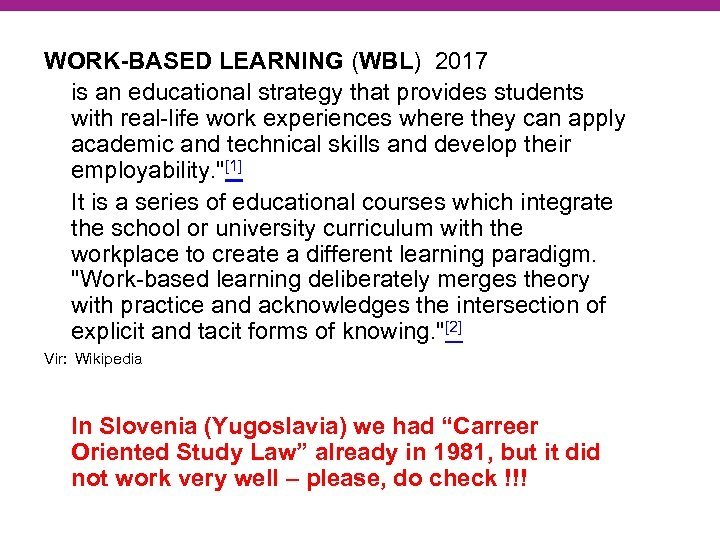 WORK-BASED LEARNING (WBL) 2017 is an educational strategy that provides students with real-life work