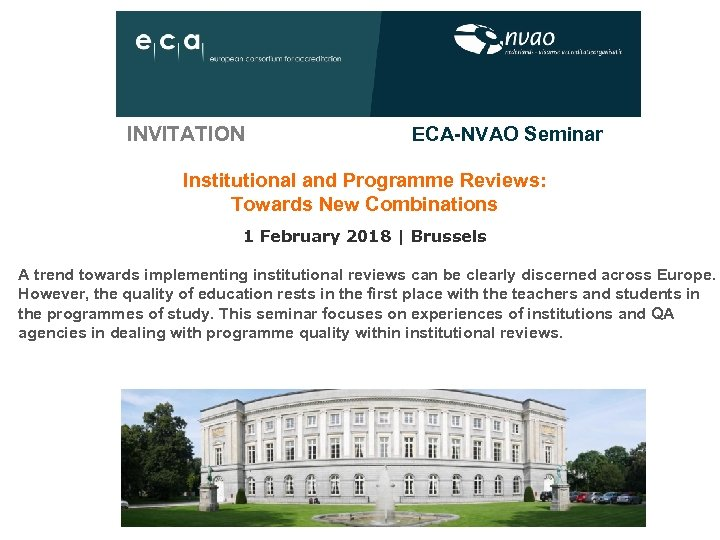 INVITATION ECA-NVAO Seminar Institutional and Programme Reviews: Towards New Combinations 1 February 2018 |