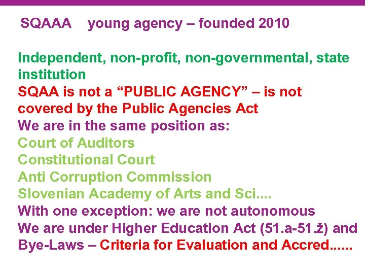 SQAAA young agency – founded 2010 Independent, non-profit, non-governmental, state institution SQAA is