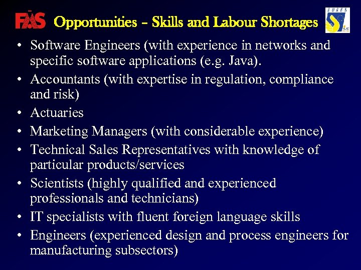Opportunities – Skills and Labour Shortages • Software Engineers (with experience in networks and