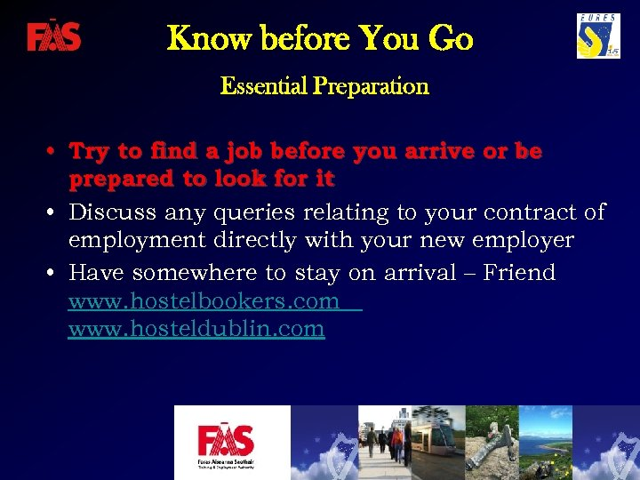 Know before You Go Essential Preparation • Try to find a job before you
