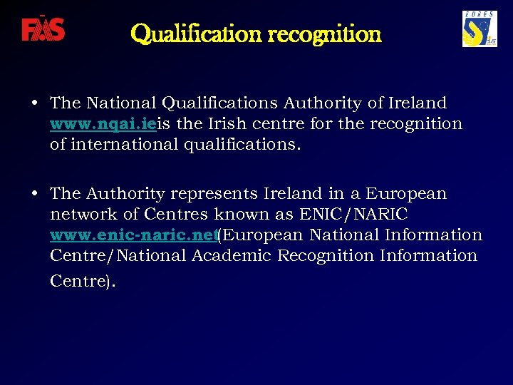 Qualification recognition • The National Qualifications Authority of Ireland www. nqai. ieis the Irish